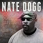 Nate Dogg Nobody Does It Better