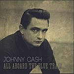 Johnny Cash All Aboard The Blue Train