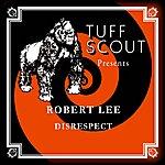 Robert Lee Disrespect