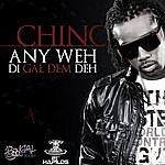 Chino Any Weh Di Gal Dem Deh - Single