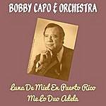 Bobby Capo Luna De Miel En Puerto Rico