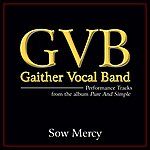 Gaither Vocal Band Sow Mercy (Performance Tracks)