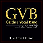 Gaither Vocal Band The Love Of God (Performance Tracks)