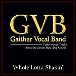 Gaither Vocal Band Whole Lotta Shakin' (Performance Tracks)