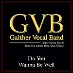 Gaither Vocal Band Do You Wanna Be Well (Performance Tracks)
