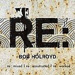 Bob Holroyd Re: Act