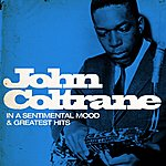 John Coltrane John Coltrane : In A Sentimental Mood And Greatest Hits (Remastered)