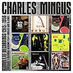 Charles Mingus Complete Recordings: 1945 - 1956