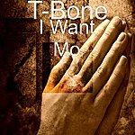 T-Bone I Want Mo