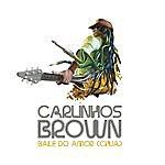 Carlinhos Brown Baile Do Amor (Chuá) - Single