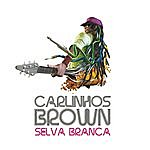 Carlinhos Brown Selva Branca - Single