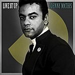 Johnny Mathis Live It Up!