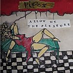 Pipes Allow Me The Pleasure - Single