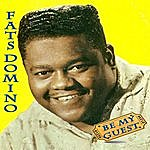 Fats Domino Be My Guest