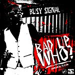 Busy Signal Bad Up Who