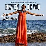 """Joanna Bizwen De Vou (Version Créole De"""" Besoin De Rien Envie De Toi"""")"""