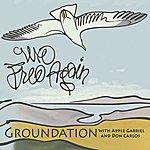 Groundation We Free Again (Feat. Apple Gabriel, Don Carlos)