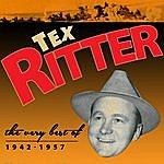 Tex Ritter The Very Best Of 1942-1957