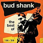 Bud Shank The Best Of '56-'58