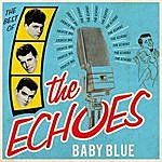 The Echoes Baby Blue - The Best Of