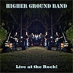 Higher Ground Live At The Rock