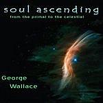 George Wallace Soul Ascending