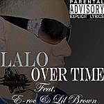 Lalo Over Time (Feat. E-Roc & Lil Brown)