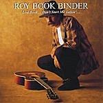 Roy Book Binder Live Book: Don't Start Me Talkin'......