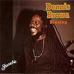 Dennis Brown Blazing