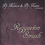 DJ Nelson Reggaeston Smash