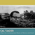 Cal Tjader Cal Tjader Plays The Contemporary Music Of Mexico And Brazil