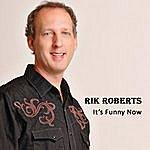 Rik Roberts It's Funny Now