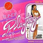 Tunde Playtoy (Feat. Mella Dramatik)