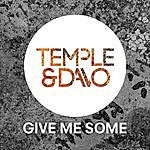 Temple Give Me Some