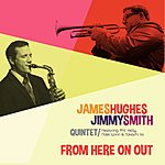 James Hughes From Here On Out (Feat. Phil Kelly, Nate Winn & Takashi Iio)
