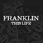 Franklin This Life
