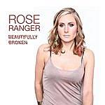 Rose Ranger Beautifully Broken