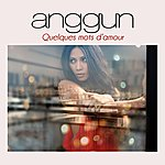Anggun Quelques Mots D'amour