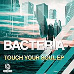 Bacteria Touch Your Soul Ep