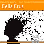 Celia Cruz Beyond Patina Jazz Masters: Celia Cruz