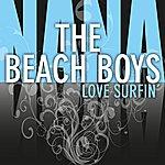 The Beach Boys Love Surfin'