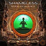 Shameless Noise In Silence