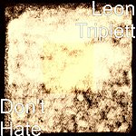 Leon Triplett Don't Hate