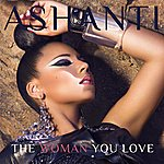 Ashanti The Woman You Love (R&B Mix)