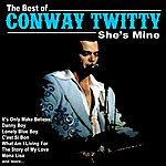 Conway Twitty She's Mine: The Best Of Conway Twitty