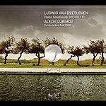 Alexei Lubimov Beethoven: Piano Sonatas Nos. 30-32