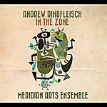 Meridian Arts Ensemble Rindfleisch: In The Zone