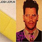 Josh Joplin Best Intention Yet