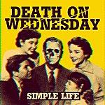 Death On Wednesday Simple Life