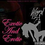 Ward 21 Exotic And Erotic